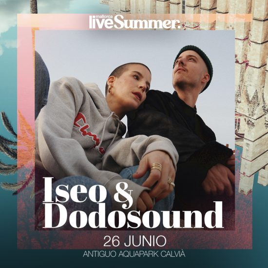 Iseo & Dodosound - Mallorca Live Summer 2021 - Mallorca Music Magazine